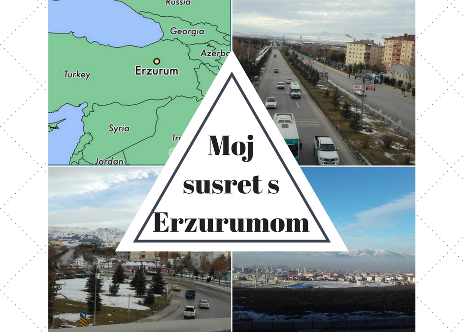 Moj susret s Erzurumom